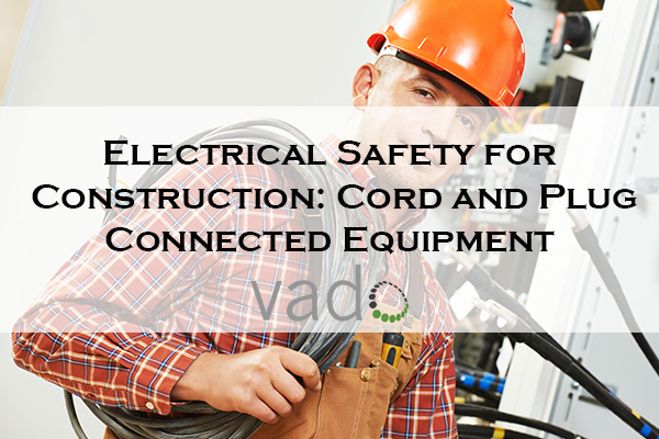 Electrical_Safety_for_Construction_Cord_and_Plug_Connected_Equipment2020