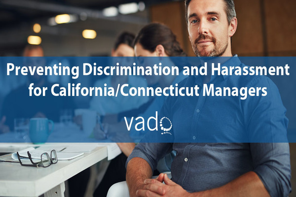 Preventing_Discrimination_and_Harassment_for_California-Connecticut_Managers-2019