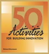 50 Activities for Building Innovation (Print Version)