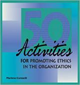 50 Activities for Promoting Ethics in the Organization