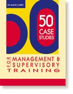50 Case Studies For Management and Supervisory Training (Print Version)