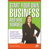 Start Your Own Business and Hire Yourself (Book)