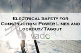Electrical_Safety_for_Construction_Power_Lines_and_Lockout-Tagout2020