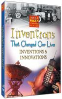 Just the Facts: Inventions That Changed Our Lives: Inventions & Innovations