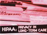 HIPAA: Privacy In Long-Term Care (DVD)