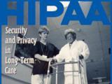 HIPAA: Security & Privacy In Long-Term Care (DVD)
