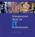 Interpersonal Skills Training for Information Technology Professionals Instructor's Kit