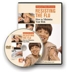 Resisting the Flu:  How to Minimize Your Risk - DVD