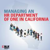 Managing an HR Department of One in California - Binder Version
