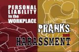 Personal Liability In The Worplace Pranks And Harassment (DVD)