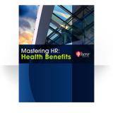 Mastering HR: Health Benefits (Print Version)