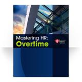 Mastering HR: Overtime (Print Version)