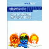 How to Manage Medications DVD (Developed for Primary & Family Caregivers) DVD
