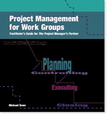 Project Management For Workgroups: Facilitator's Guide for The Project Manager's Partner
