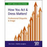 How You Act and Dress Matters! Professional Etiquette and Image (10-Pack)