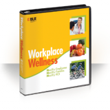 Workplace Wellness: Healthy Employees, Healthy Families, Healthy ROI - Print Version
